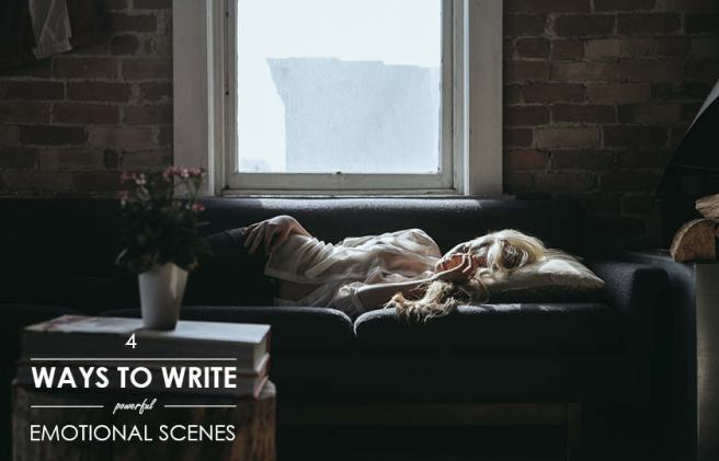 4 Ways to Write Powerful Emotional Scenes